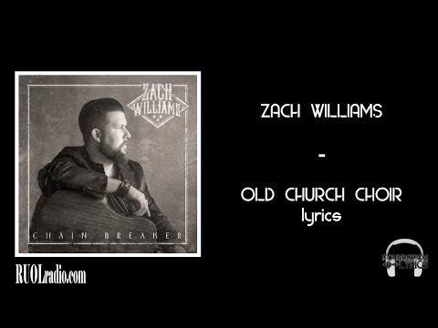 Zach Williams- Old Church Choir lyrics