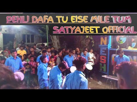 Pehli Dafa Tu Satyajeet #ganesh_band_navli