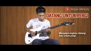 Baixar Datang Untuk Pergi l Guitar Cover By Hendar l