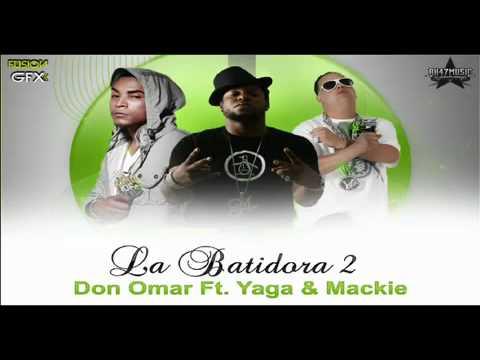 Don Omar ft. Yaga y Mackie - La Batidora 2 Nuevo 2010