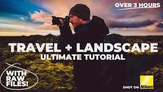 ULTIMATE Travel + Landscape Photography Tutorial WITH RAW FILES! Nikon Z6