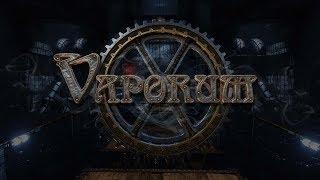 Vaporum (Orohalla) часть 5 [Финал]