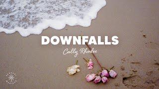 Cally Rhodes - Downfalls (Lyrics)