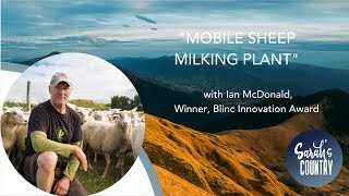 """Sheep milker looks to future"" with Ian McDonald, Winner, Blinc Innovation Award"