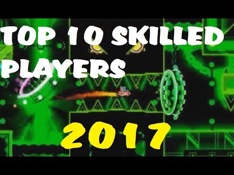 TOP 10 MOST SKILLED 144hz PLAYERS IN GEOMETRY DASH (2017)
