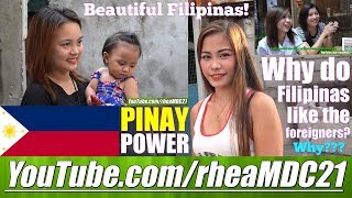 Beautiful Girls of the Philippines: Find Out Why Filipinas in Manila Like Foreigners. Part 1 of 2
