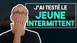 J'ai testé le JEUNE INTERMITTENT !