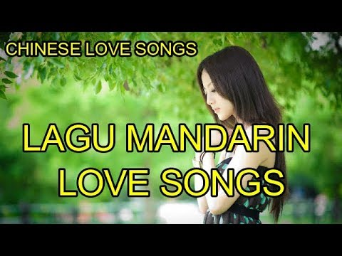 Lagu Mandarin Love Songs 2018