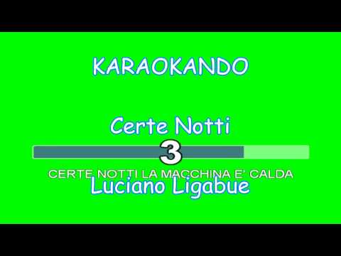 Karaoke Italiano - certe notti - Luciano Ligabue (Testo) mp3