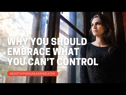 Why You Should Embrace What You Can't Control