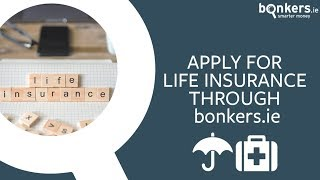 Apply for life insurance through bonkers.ie