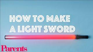 How to Make a Light Sword | Parents