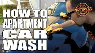 How To Apartment Car Wash - Detailing Tips & Tricks - Masterson's Car Care