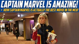 Captain Marvel is Amazing! - How Captain Marvel Is Actually The Best Movie In The MCU!