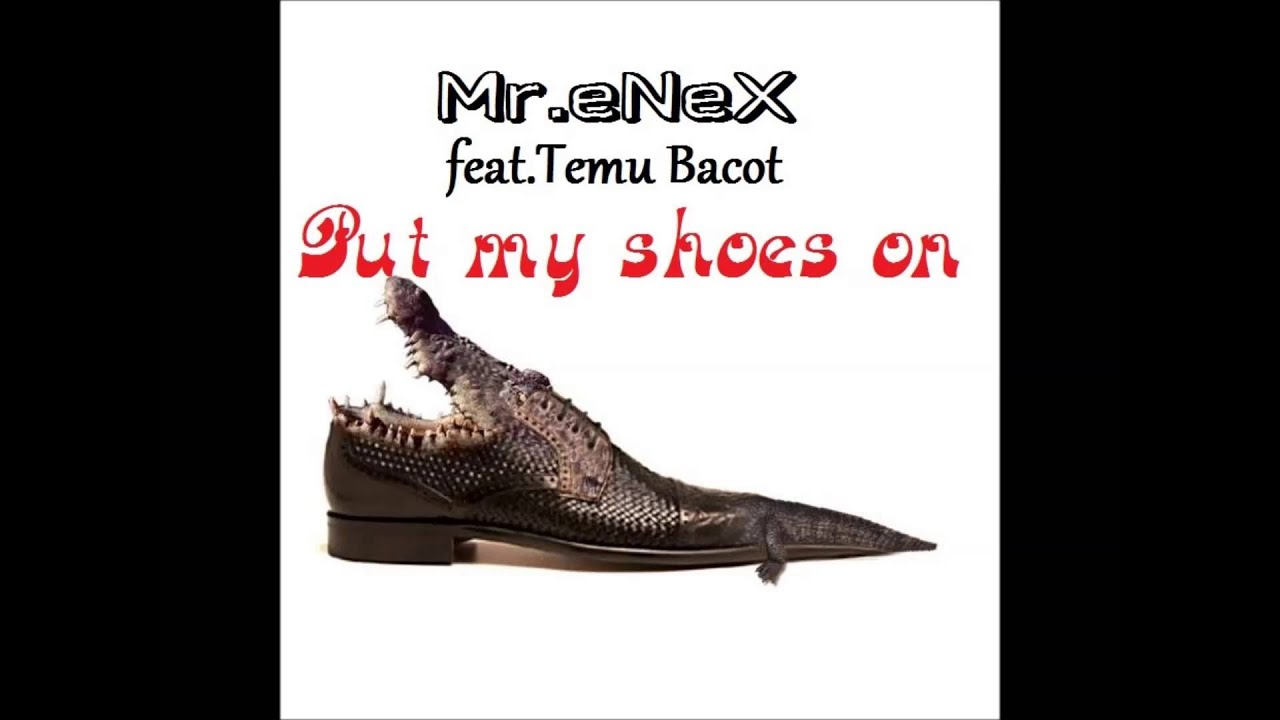 Mr.eNeX - Put My Shoes On (feat.Temu Bacot) - YouTube