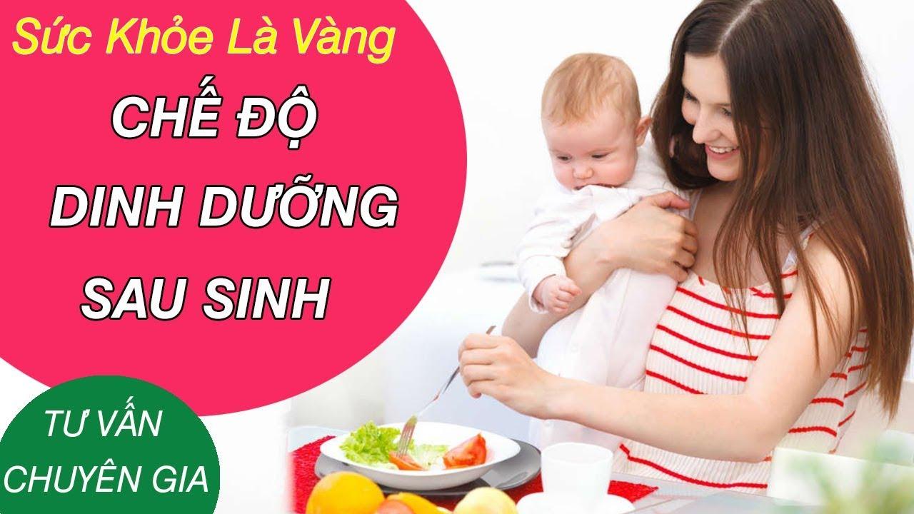 Chế độ dinh dưỡng cho bà bầu sau sinh giúp mẹ khỏe con ngoan – Tư vấn Tiến sĩ Nguyễn Thị Lâm