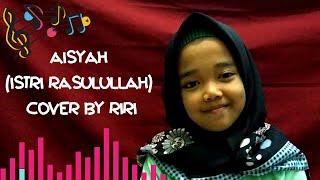 AISYAH ISTRI RASULULLAH - RIRI COVER #aisyahistrirasulullah #trending #coveranaksd