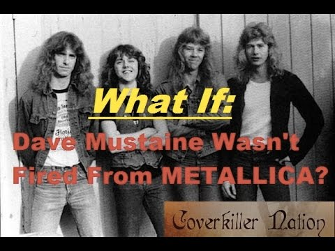 WHAT IF: Dave Mustaine Wasn't Fired From Metallica?