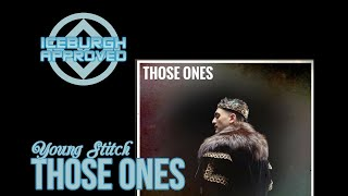 "ICEBURGH APPROVED: Young Stitch ""Those Ones"" Single REACTION & REVIEW"