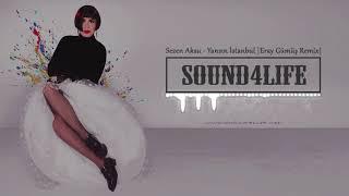 Sezen Aksu - Yansın İstanbul (Eray Gümüş Remix).mp3