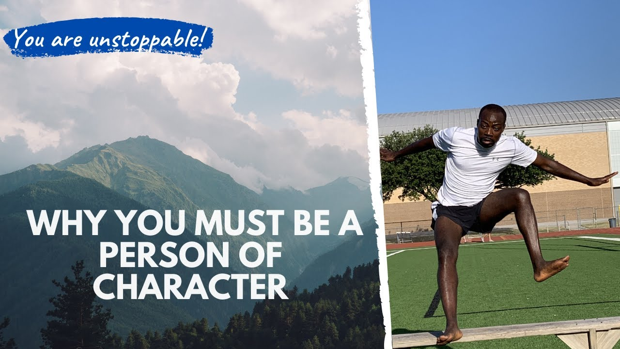 Why You Must be a Person of Character