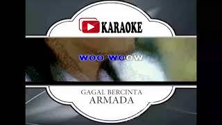 Lagu Karaoke ARMADA BAND - GAGAL BERCINTA (POP INDONESIA) | Official Karaoke Musik Video