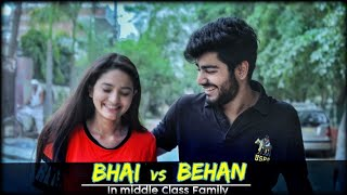 Bhai VS Behan | In Middle Class Family | Awanish Singh