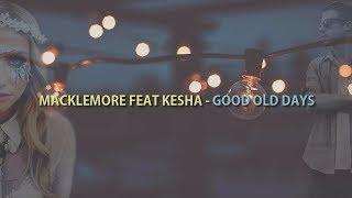 MACKLEMORE FEAT KESHA -GOOD OLD DAYS (Sub. Español-Ingles)