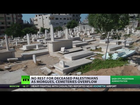 'Even dead can't rest in peace': Gaza's morgues & cemeteries overflow