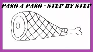 Como dibujar una Pata de Jamón l How to draw a Ham Leg l Paso a paso l Step by step