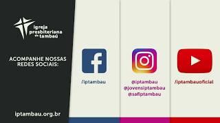 IPTambaú | Culto de Celebração Ao Vivo | 17/05/2020 | 18h