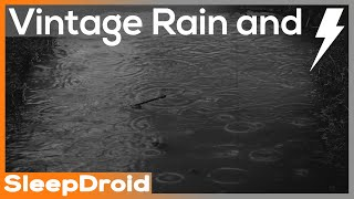 ► Vintage Rainfall and Thunderstorm Sounds for Sleeping ~ Puddle Raindrops, 10 hours. (lluvia)