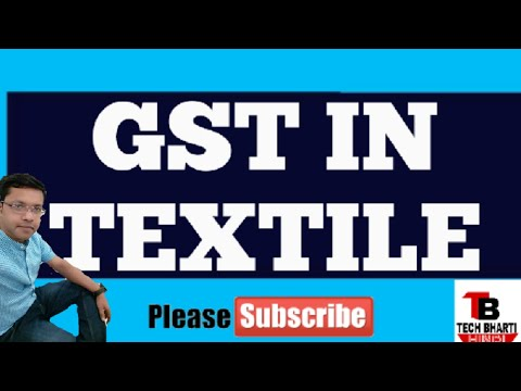 Gst in textile || textile market gst || hindi || tech bharti ||