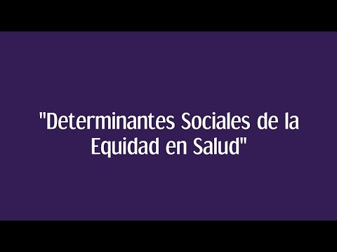 Los Determinantes Sociales de la Equidad en Salud