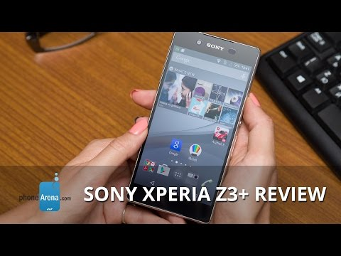 Sony Xperia Z3+ Review