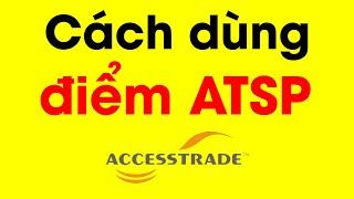 [Hướng dẫn] Cách dùng điểm ATSP (Accesstrade Super Point) đổi quà miễn phí - Ditadi.net