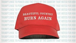 Beautiful Country Burn Again: Fear and Loathing on the Campaign Trail