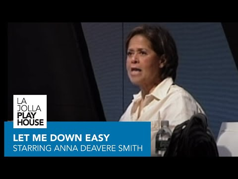 LET ME DOWN EASY Starring Anna Deavere Smith
