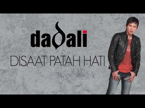 Dadali - Disaat Patah Hati (Official Lyric Video)