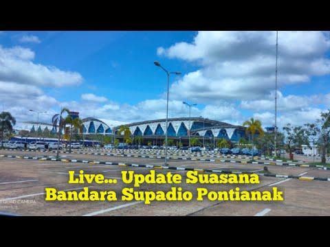 live...-update-suasana-bandara-supadio-pontianak