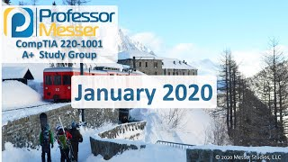 Professor Messer's 220-1001 A+ Study Group - January 2020
