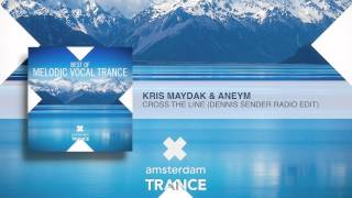 Kris Maydak Aneym Cross The Line Denis Sender Radio Edit