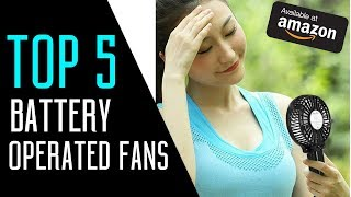 Best Battery Operated Fans - Best Battery Powered Fans to Buy in 2018