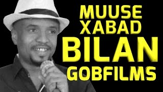 MUUSE XABAD l BILAN l SOMALI MUSIC 2017 HD