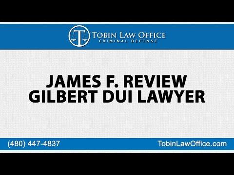 James F Review of Gilbert DUI Lawyer Tim Tobin | Tobin Law Office