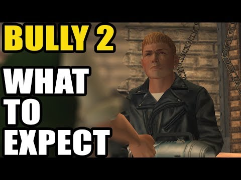 BULLY 2 - What To Expect!