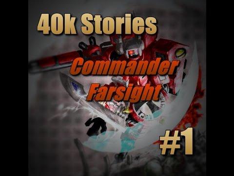40k Stories: Commander Farsight Part 1 (Origins And Orks)