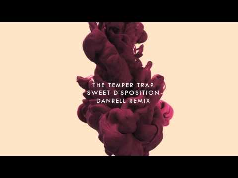 The Temper Trap - Sweet Disposition (Danrell Remix)