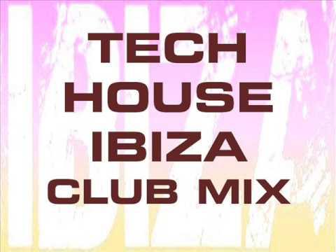 TECH HOUSE IBIZA CLUB MIX
