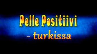 Pelle Positiivi - turkissa
